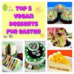 5 Vegan Dessert Recipes for Easter